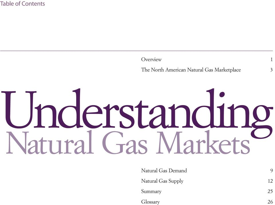Understanding Natural Gas Markets Natural