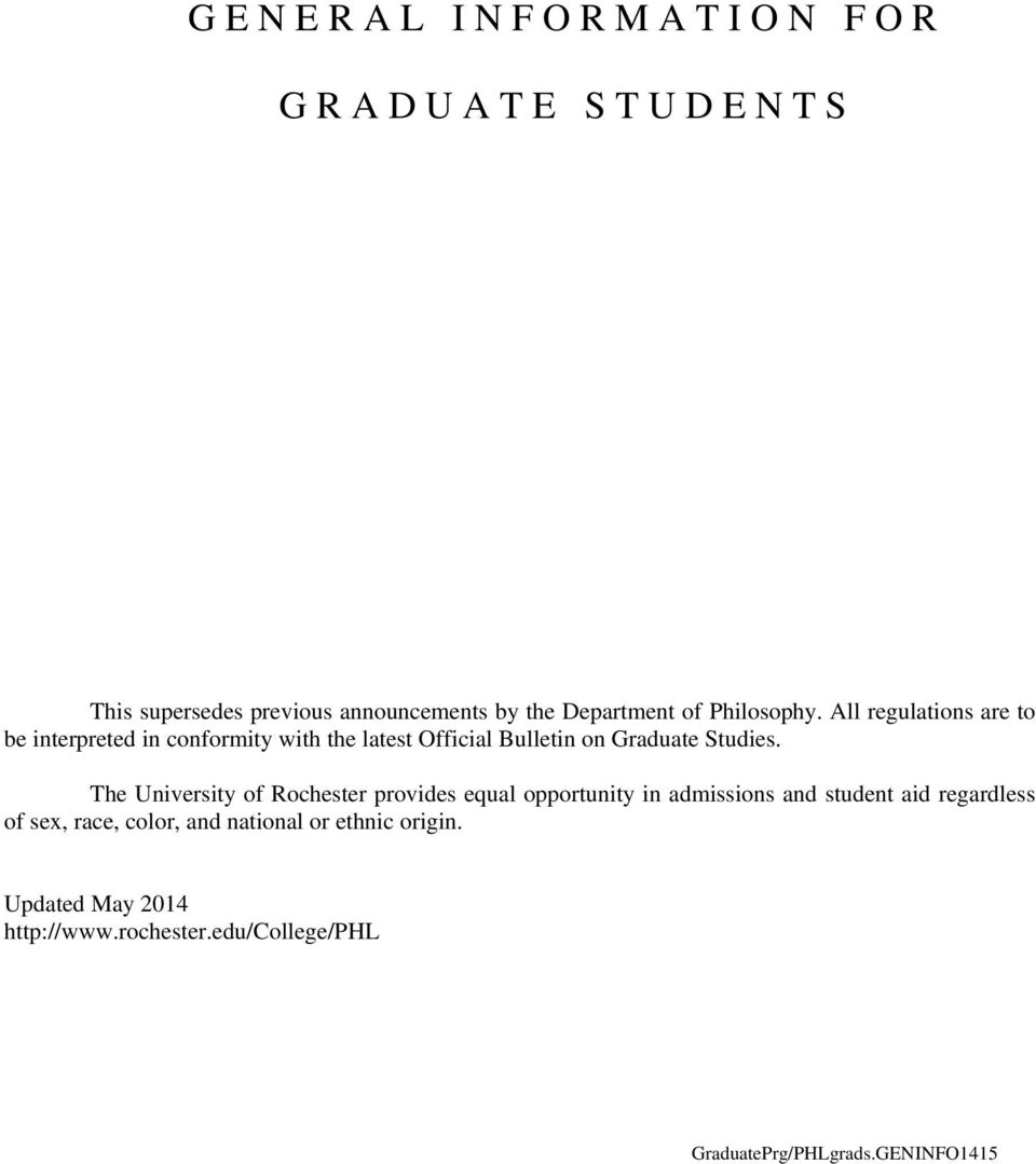 All regulations are to be interpreted in conformity with the latest Official Bulletin on Graduate Studies.