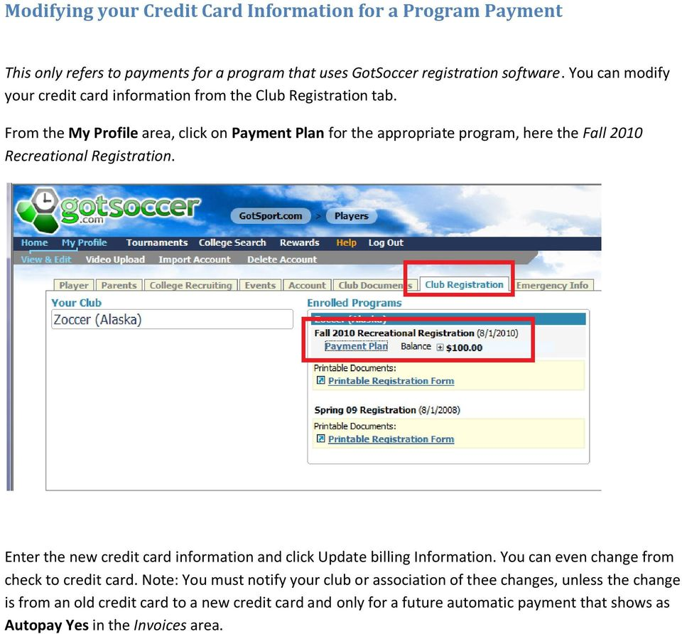 From the My Profile area, click on Payment Plan for the appropriate program, here the Fall 2010 Recreational Registration.
