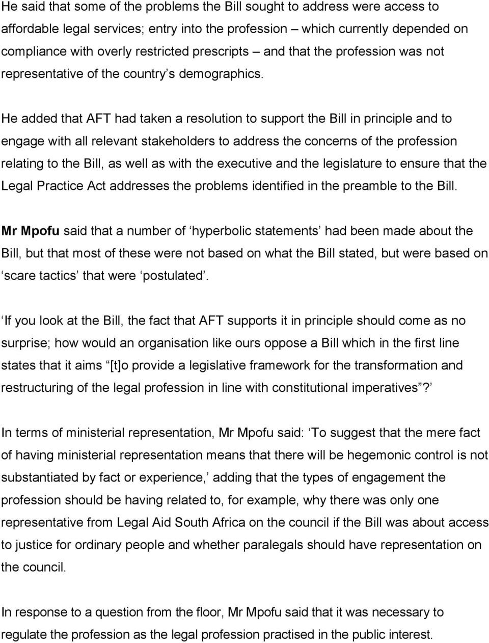 He added that AFT had taken a resolution to support the Bill in principle and to engage with all relevant stakeholders to address the concerns of the profession relating to the Bill, as well as with