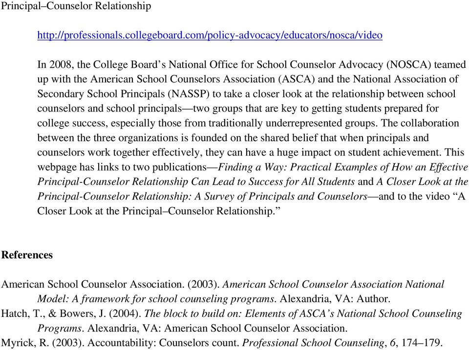 National Association of Secondary School Principals (NASSP) to take a closer look at the relationship between school counselors and school principals two groups that are key to getting students