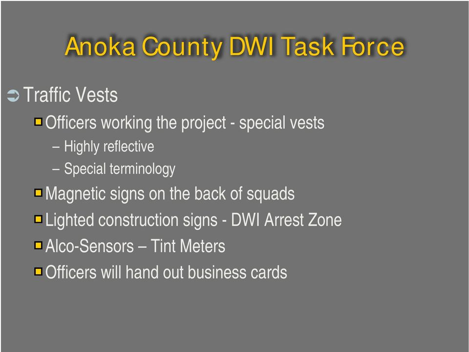 back of squads Lighted construction signs - DWI Arrest Zone