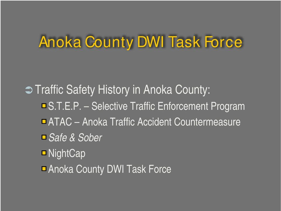 ATAC Anoka Traffic Accident Countermeasure