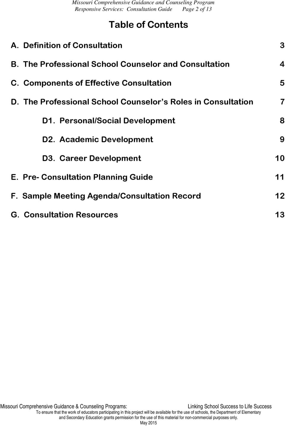 The Professional School Counselor s Roles in Consultation 7 D1.  Personal/Social Development 8