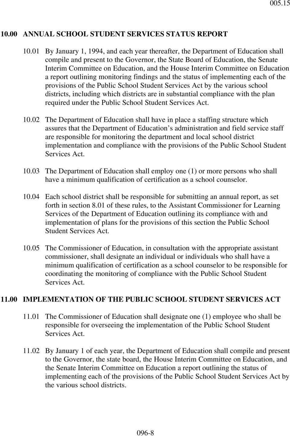 the House Interim Committee on Education a report outlining monitoring findings and the status of implementing each of the provisions of the Public School Student Services Act by the various school
