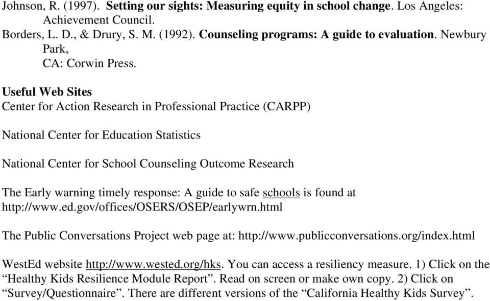 Useful Web Sites Center for Action Research in Professional Practice (CARPP) National Center for Education Statistics National Center for School Counseling Outcome Research The Early warning timely