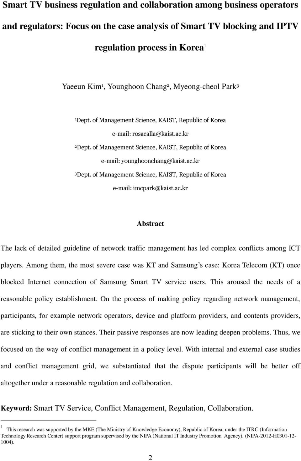 ac.kr 3 Dept. of Management Science, KAIST, Republic of Korea e-mail: imcpark@kaist.ac.kr Abstract The lack of detailed guideline of network traffic management has led complex conflicts among ICT players.