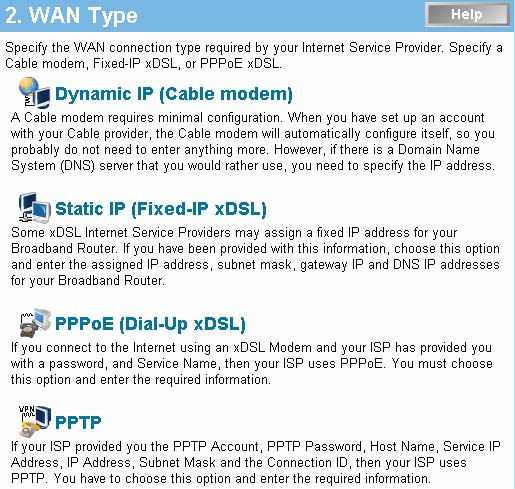 WAN Type To select the WAN connection type, click Dynamic IP