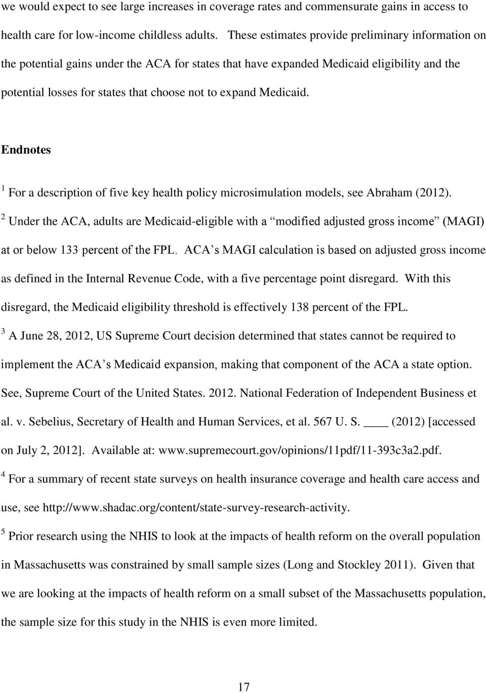 Medicaid. Endnotes 1 For a description of five key health policy microsimulation models, see Abraham (2012).