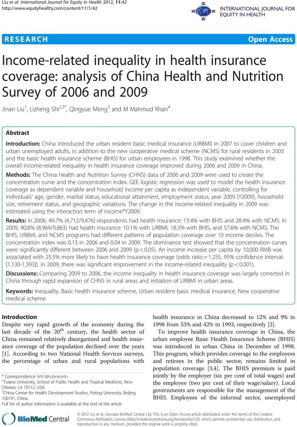Jinan Liu 1, Lizheng Shi 2,3*, Qingyue Meng 3 and M Mahmud Khan 4 Abstract Introduction: China introduced the urban resident basic medical insurance (URBMI) in 2007 to cover children and urban