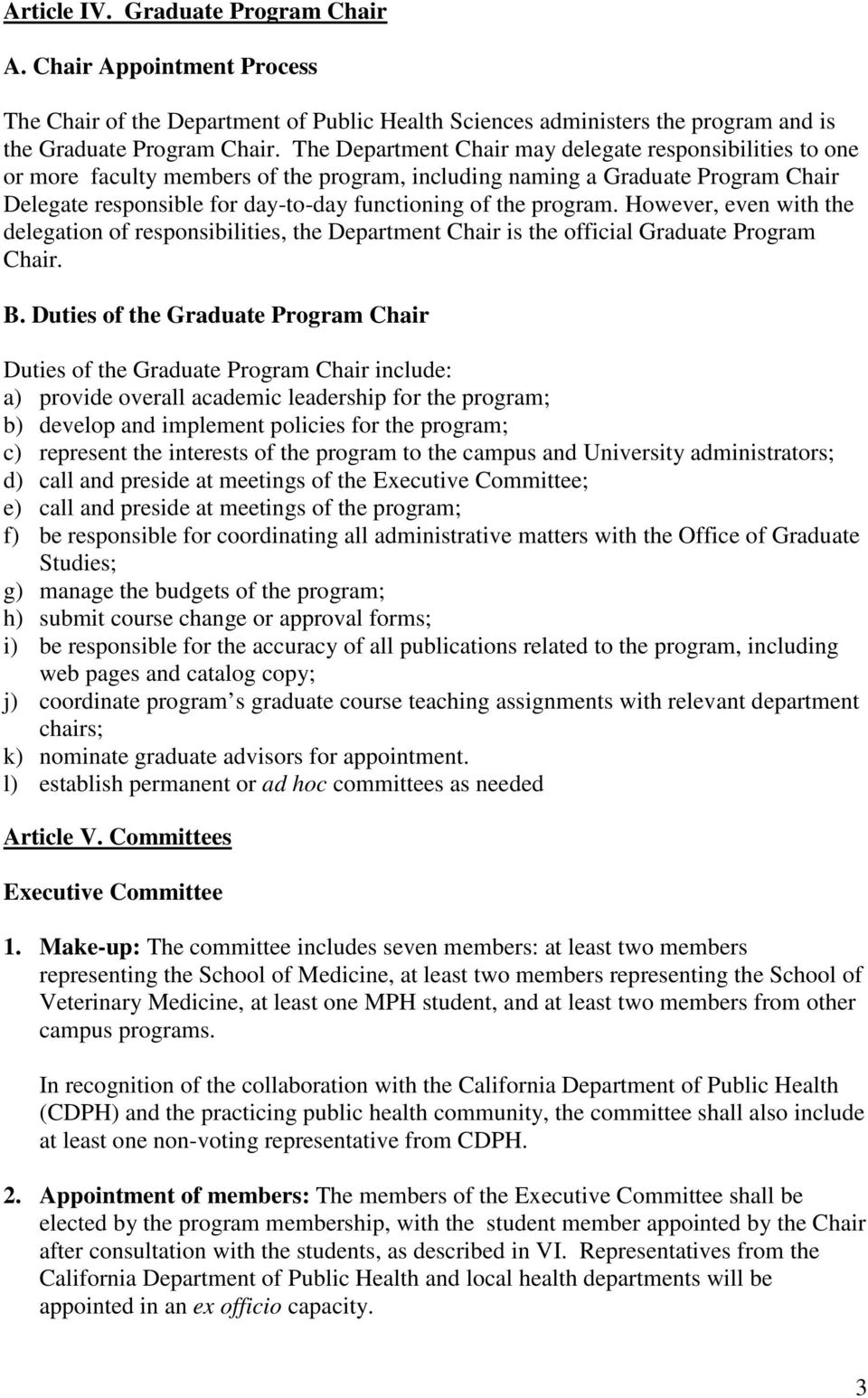 program. However, even with the delegation of responsibilities, the Department Chair is the official Graduate Program Chair. B.