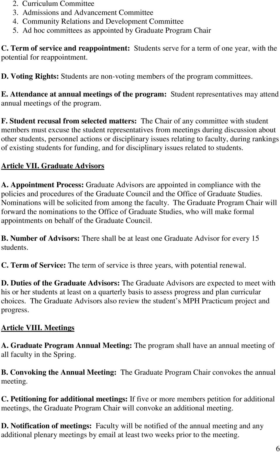 Attendance at annual meetings of the program: Student representatives may attend annual meetings of the program. F.