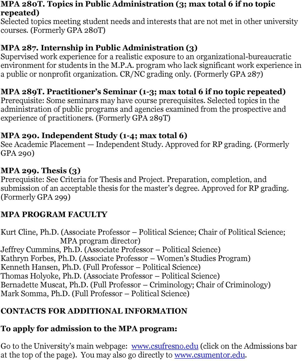 CR/NC grading only. (Formerly GPA 287) MPA 289T. Practitioner s Seminar (1-3; max total 6 if no topic repeated) Prerequisite: Some seminars may have course prerequisites.
