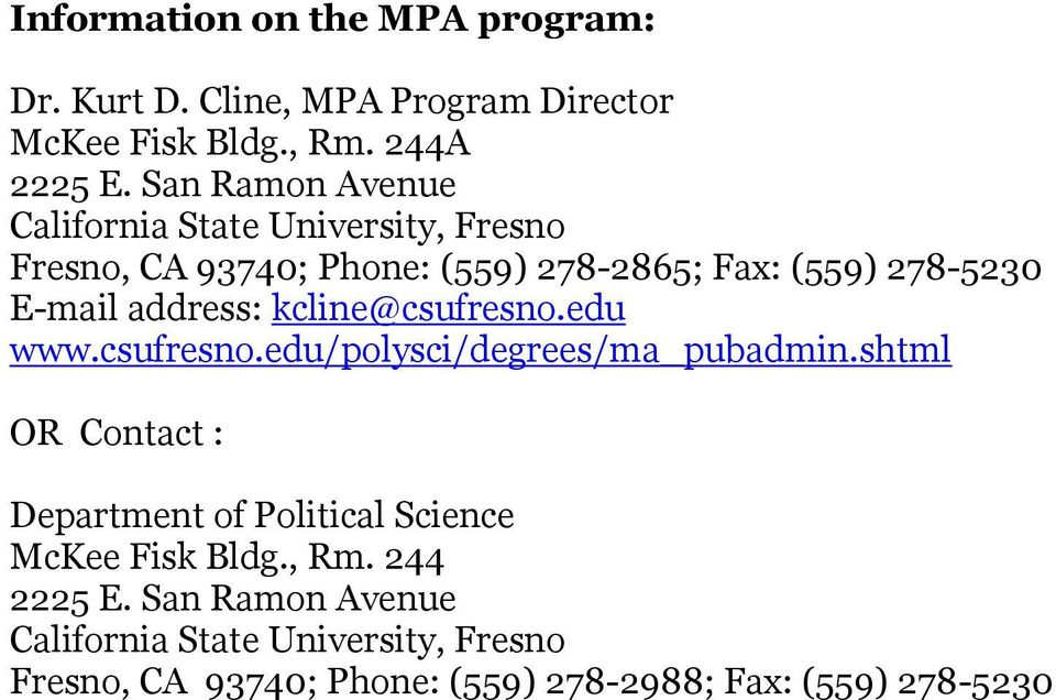 address: kcline@csufresno.edu www.csufresno.edu/polysci/degrees/ma_pubadmin.