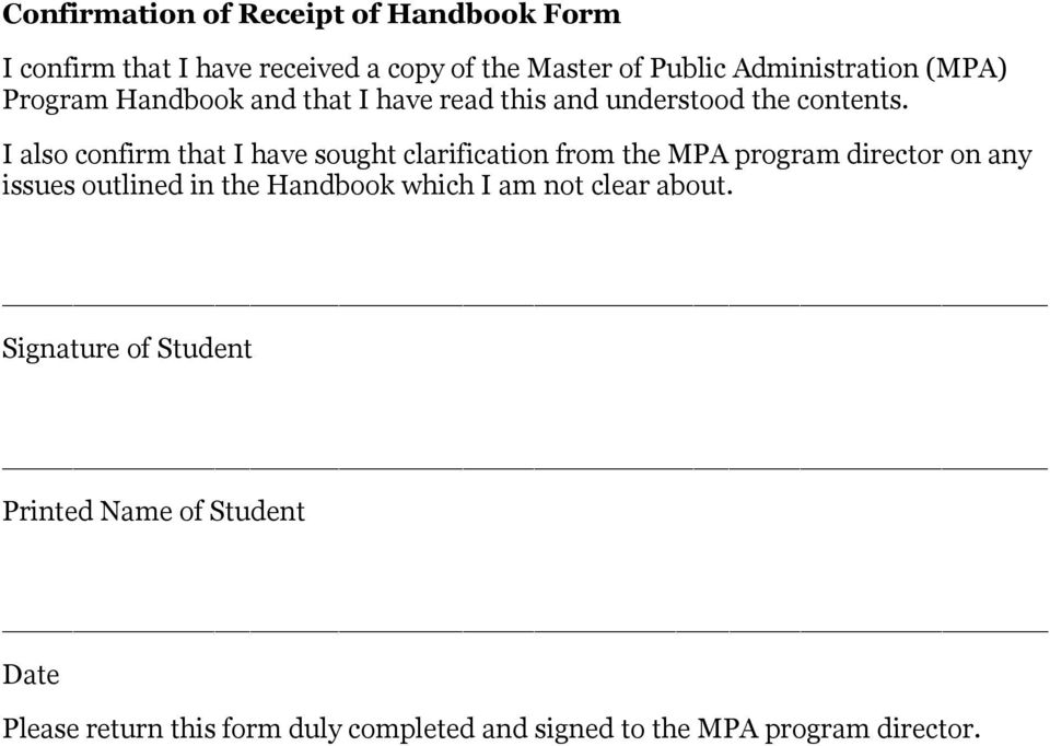 I also confirm that I have sought clarification from the MPA program director on any issues outlined in the Handbook