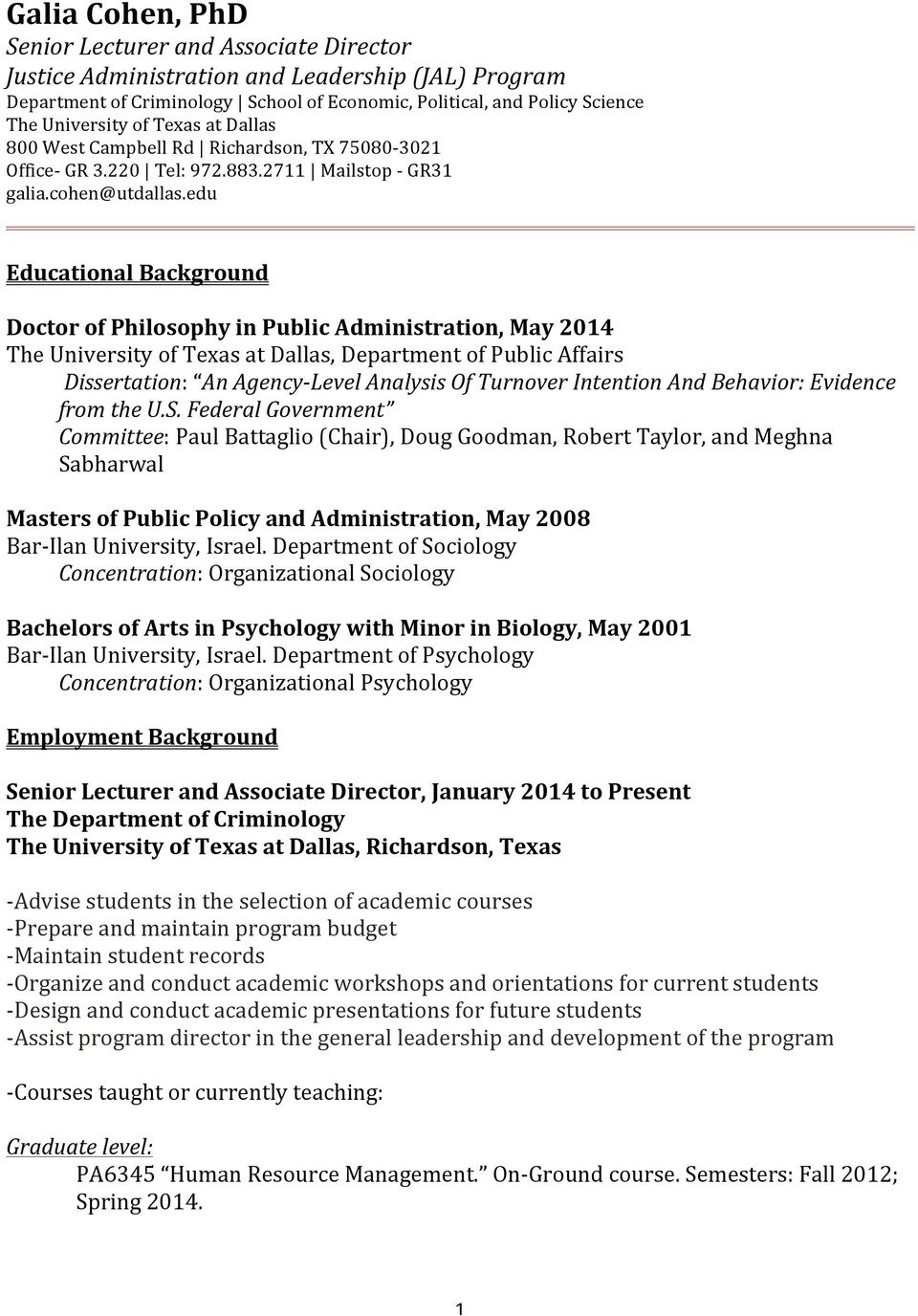 edu Educational Background Doctor of Philosophy in Public Administration, May 2014 The University of Texas at Dallas, Department of Public Affairs Dissertation: An Agency- Level Analysis Of Turnover