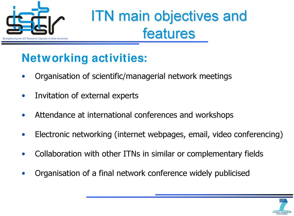 workshops Electronic networking (internet webpages, email, video conferencing) Collaboration with