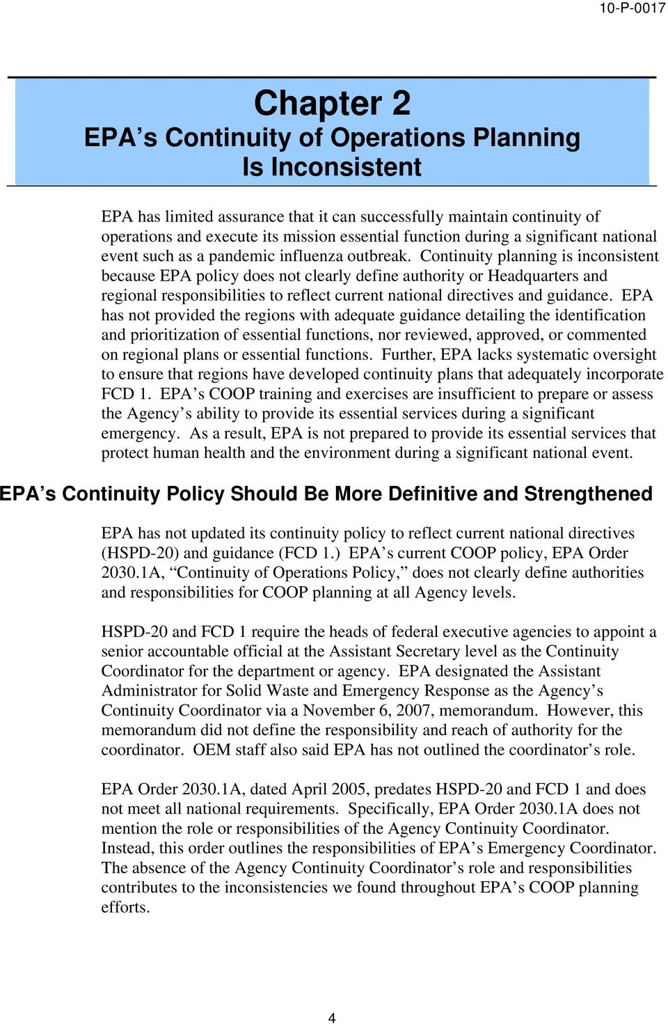 Continuity planning is inconsistent because EPA policy does not clearly define authority or Headquarters and regional responsibilities to reflect current national directives and guidance.