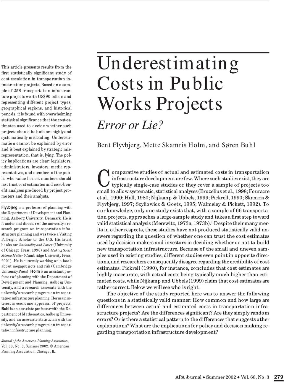 overwhelming statistical significance that the cost estimates used to decide whether such projects should be built are highly and systematically misleading.