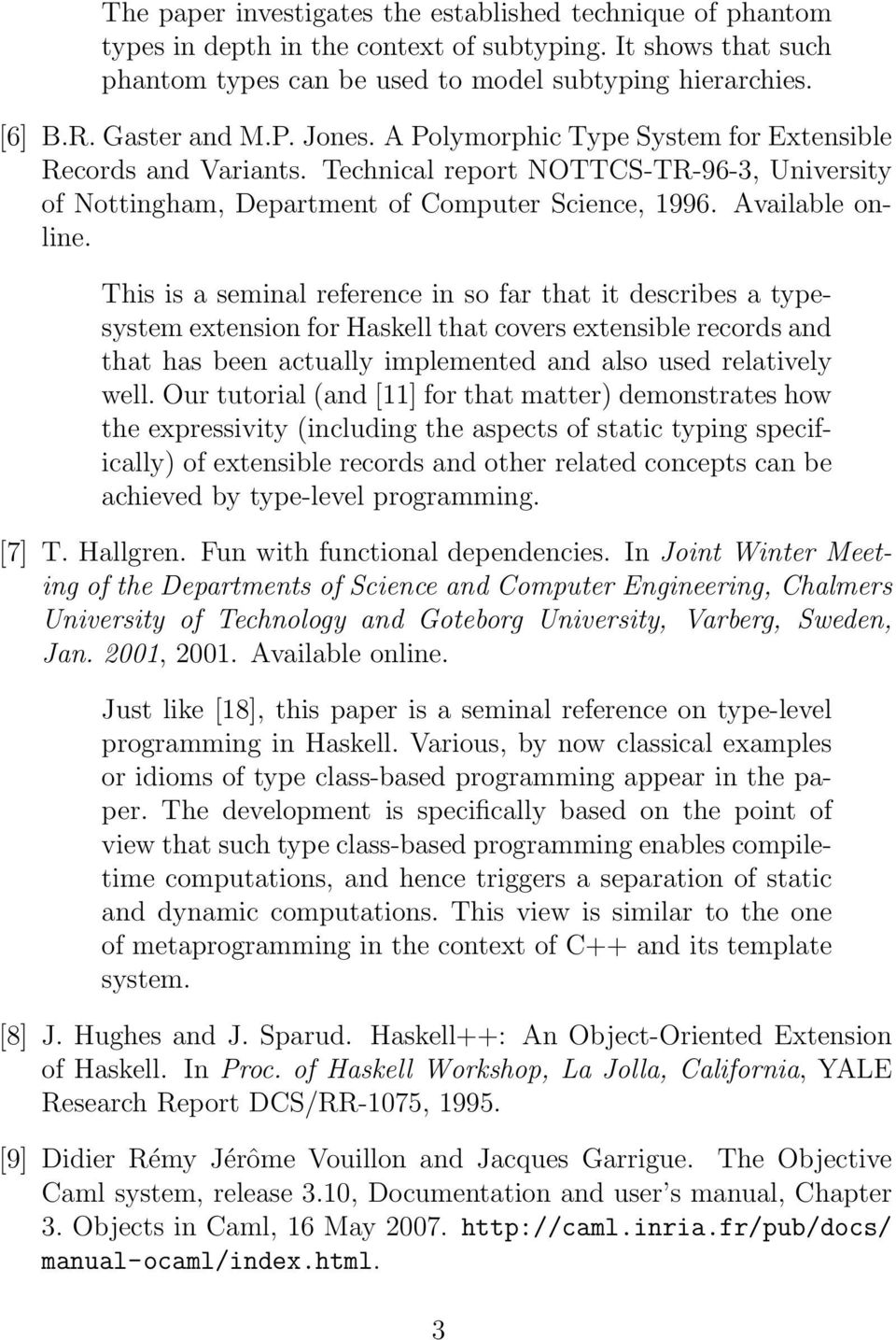 This is a seminal reference in so far that it describes a typesystem extension for Haskell that covers extensible records and that has been actually implemented and also used relatively well.