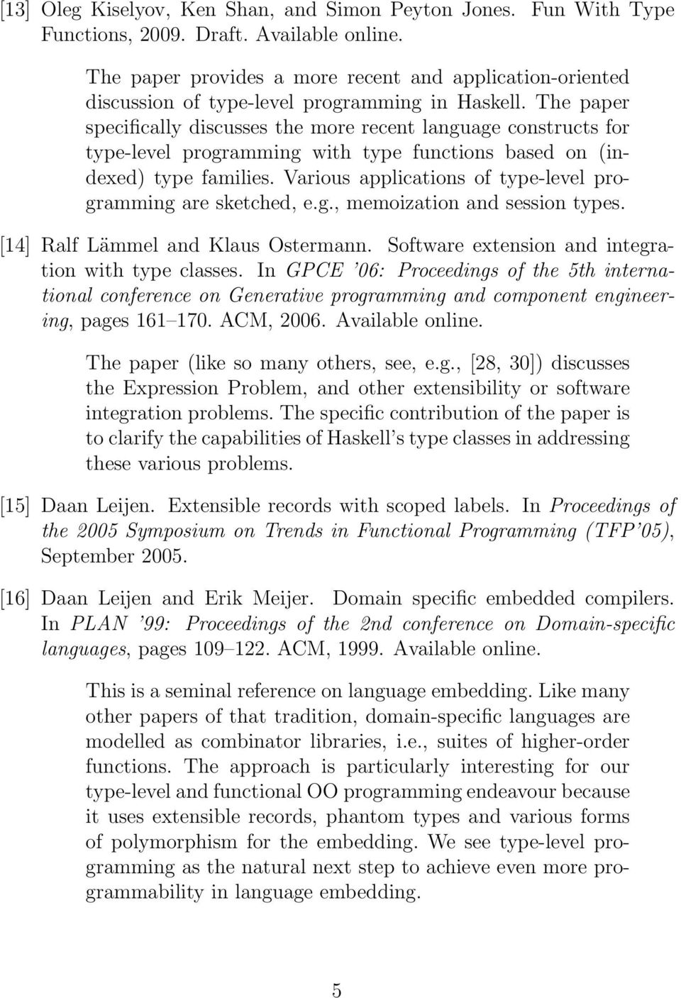 The paper specifically discusses the more recent language constructs for type-level programming with type functions based on (indexed) type families.