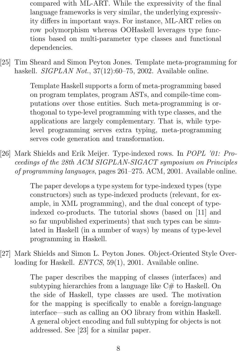 Template meta-programming for haskell. SIGPLAN Not., 37(12):60 75, 2002. Available online.