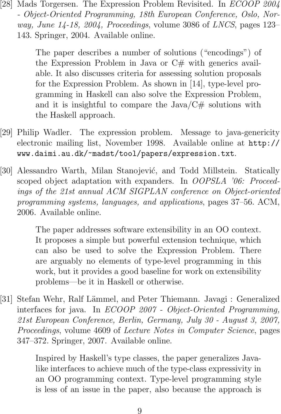 The paper describes a number of solutions ( encodings ) of the Expression Problem in Java or C# with generics available.