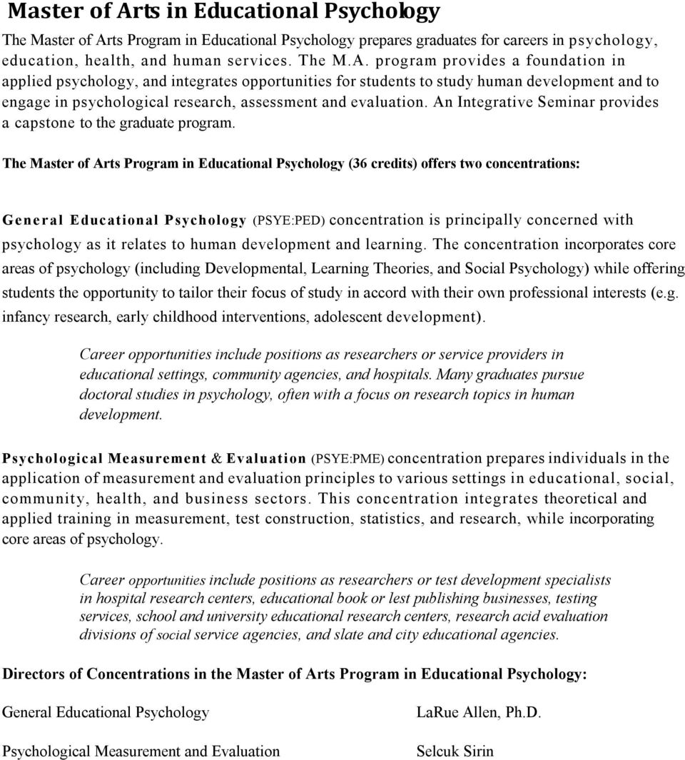 program provides a foundation in applied psychology, and integrates opportunities for students to study human development and to engage in psychological research, assessment and evaluation.