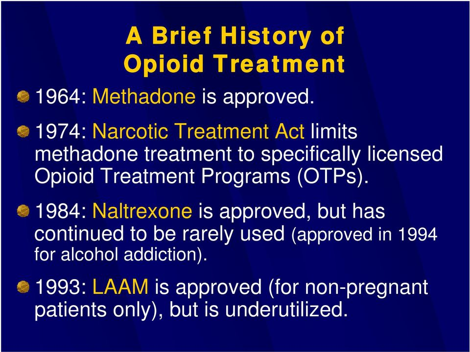 Treatment Programs (OTPs).