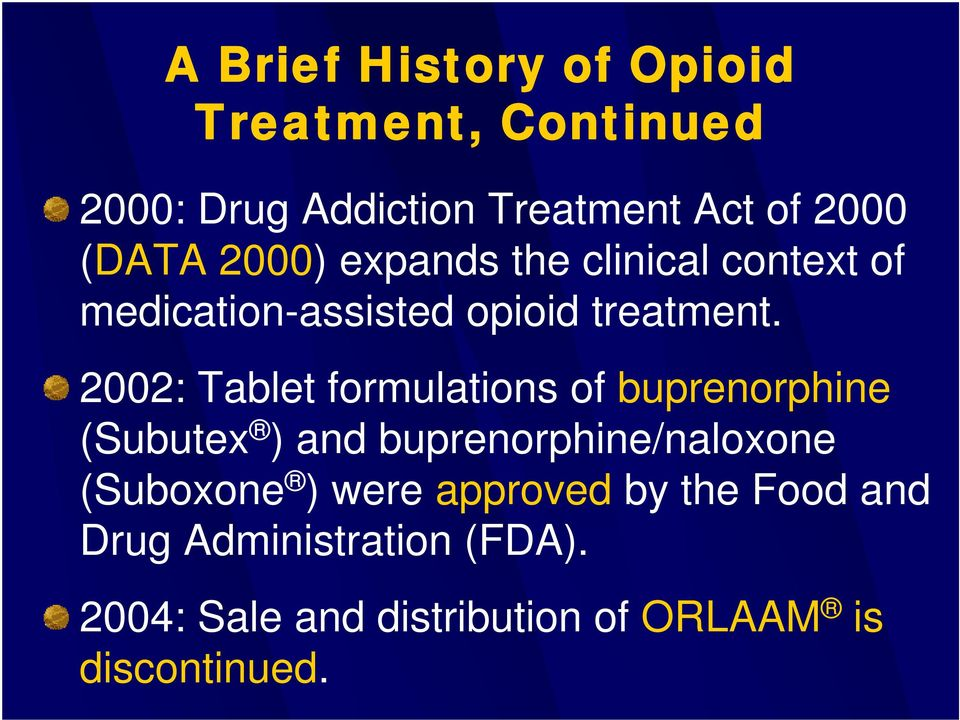 2002: Tablet formulations of buprenorphine (Subutex ) and buprenorphine/naloxone (Suboxone )