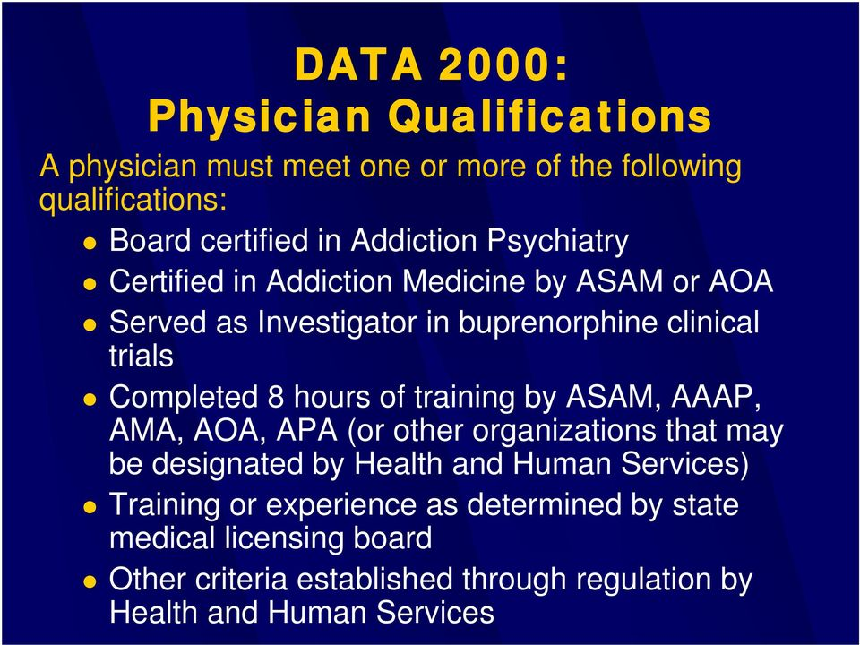 of training by ASAM, AAAP, AMA, AOA, APA (or other organizations that may be designated by Health and Human Services) Training or