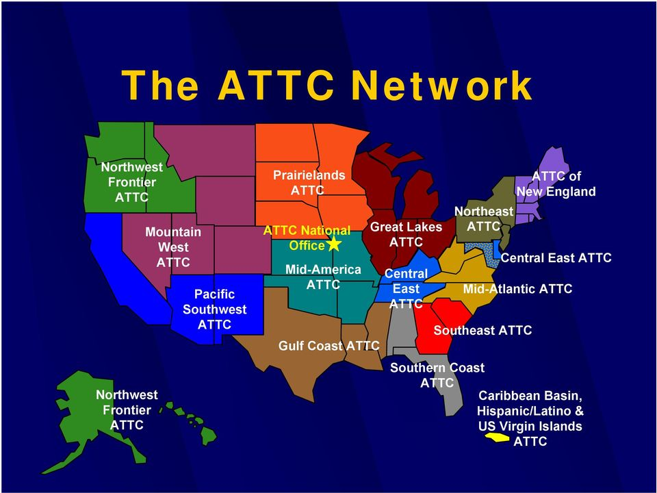Lakes ATTC Central East ATTC ATTC of New England Northeast ATTC Mid-Atlantic ATTC Southeast