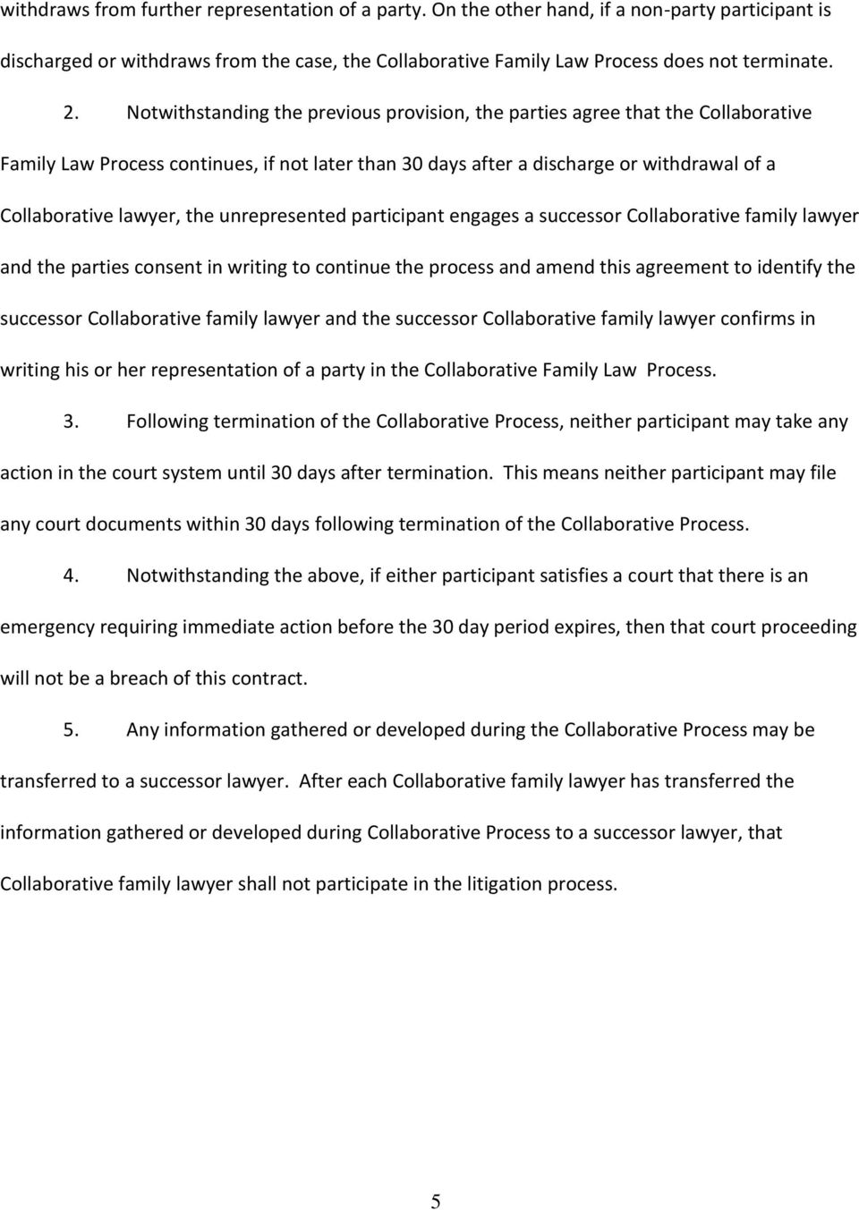 unrepresented participant engages a successor Collaborative family lawyer and the parties consent in writing to continue the process and amend this agreement to identify the successor Collaborative