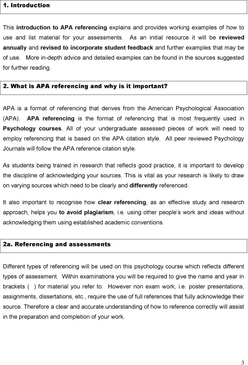 More in-depth advice and detailed examples can be found in the sources suggested for further reading. 2. What is APA referencing and why is it important?