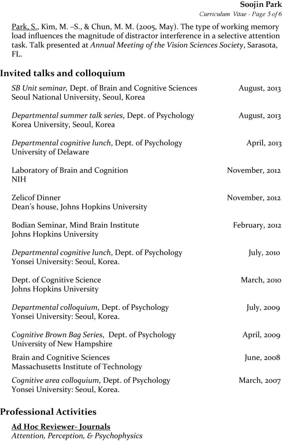 of Brain and Cognitive Sciences August, 2013 Seoul National University, Seoul, Korea Departmental summer talk series, Dept.