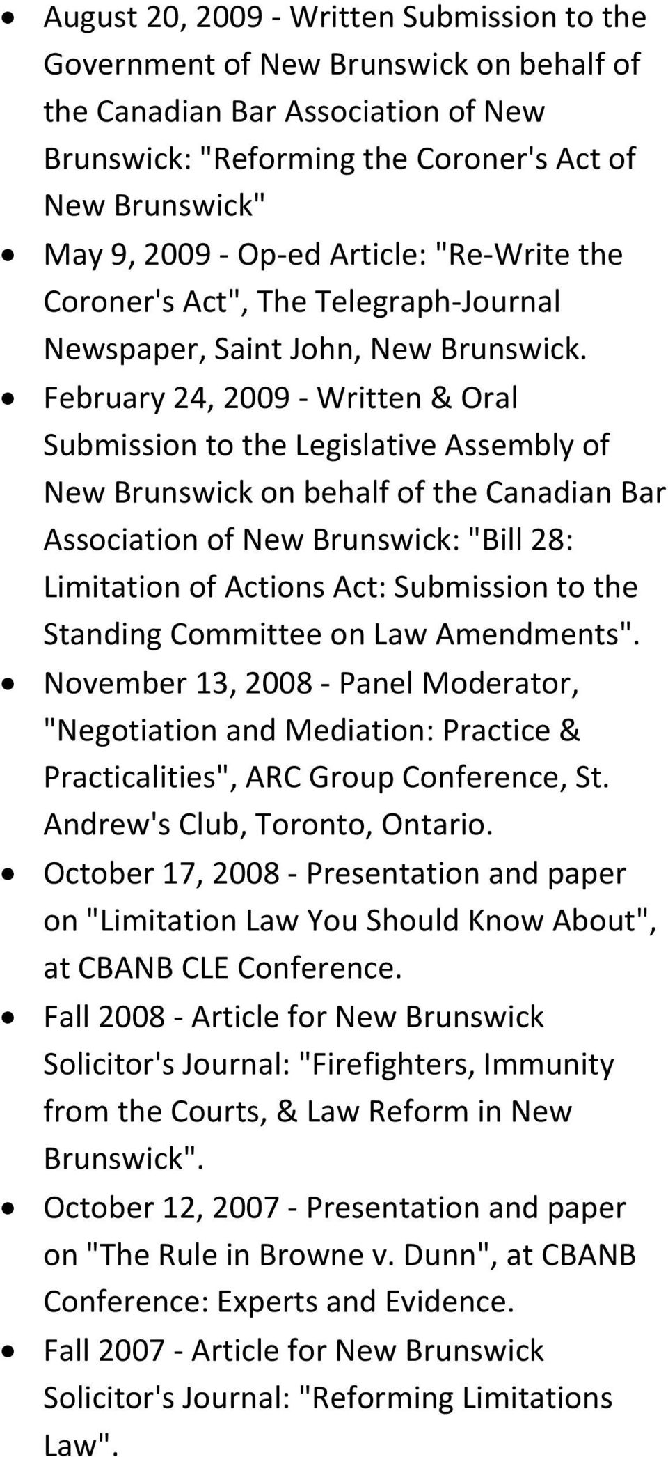 "February 24, 2009 - Written & Oral Submission to the Legislative Assembly of New Brunswick on behalf of the Canadian Bar Association of New Brunswick: ""Bill 28: Limitation of Actions Act: Submission"