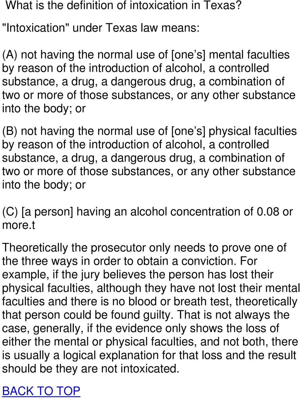 combination of two or more of those substances, or any other substance into the body; or (B) not having the normal use of [one s] physical faculties by reason of the introduction of alcohol, a