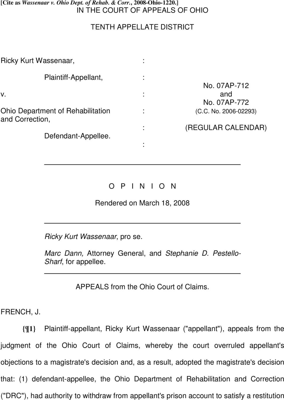 Marc Dann, Attorney General, and Stephanie D. Pestello- Sharf, for appellee. APPEALS from the Ohio Court of Claims. FRENCH, J.
