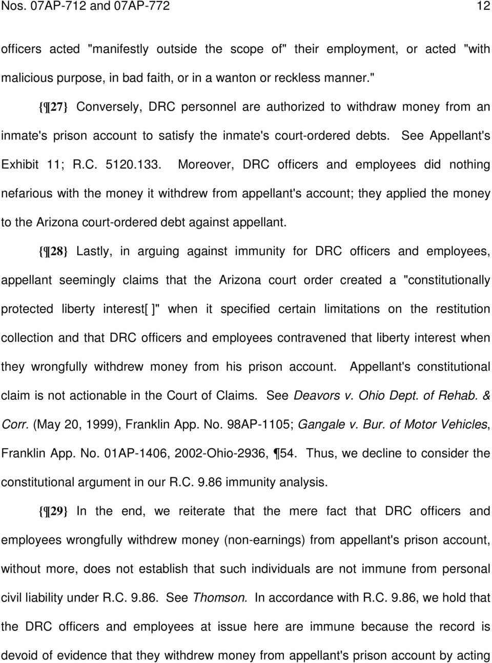 Moreover, DRC officers and employees did nothing nefarious with the money it withdrew from appellant's account; they applied the money to the Arizona court-ordered debt against appellant.