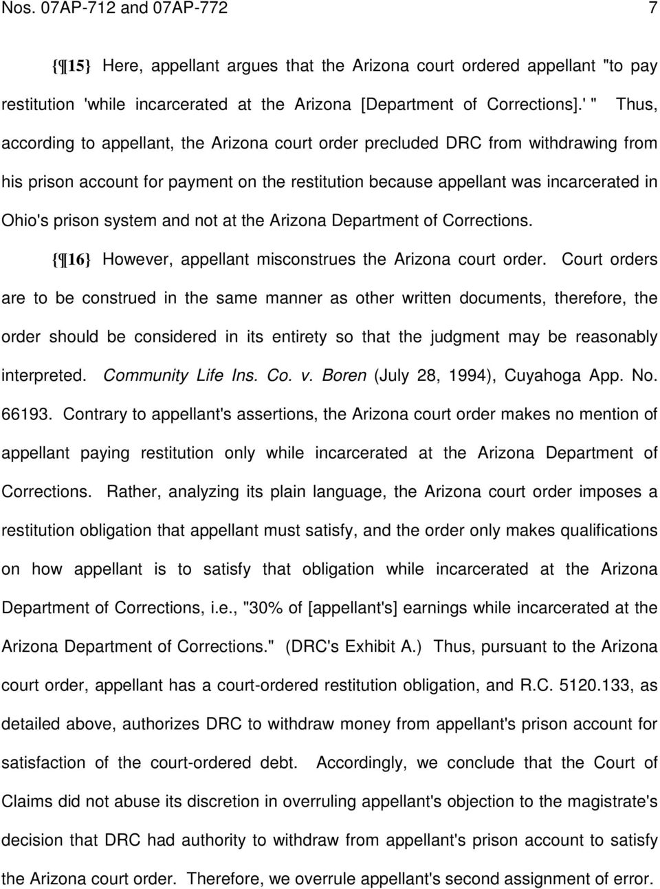 system and not at the Arizona Department of Corrections. { 16} However, appellant misconstrues the Arizona court order.