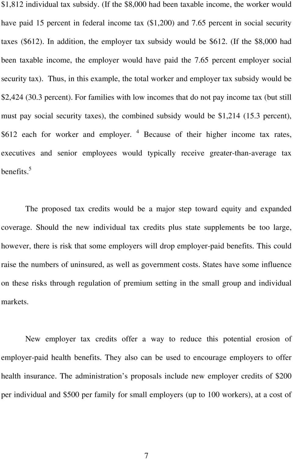 Thus, in this example, the total worker and employer tax subsidy would be $2,424 (30.3 percent).