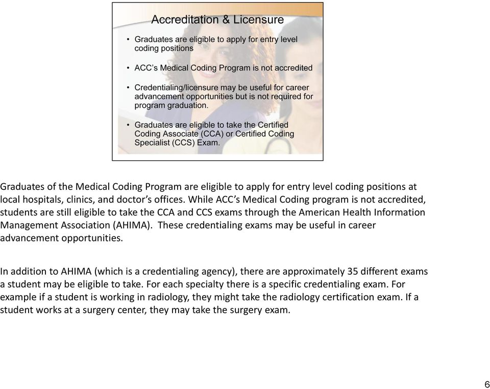 These credentialing exams may be useful in career advancement opportunities.