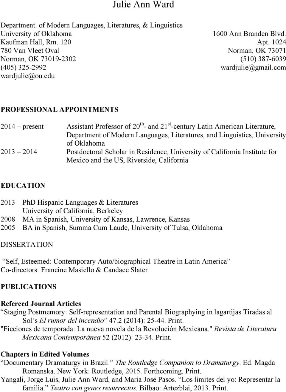 com PROFESSIONAL APPOINTMENTS 2014 present Assistant Professor of 20 th - and 21 st -century Latin American Literature, Department of Modern Languages, Literatures, and Linguistics, University of