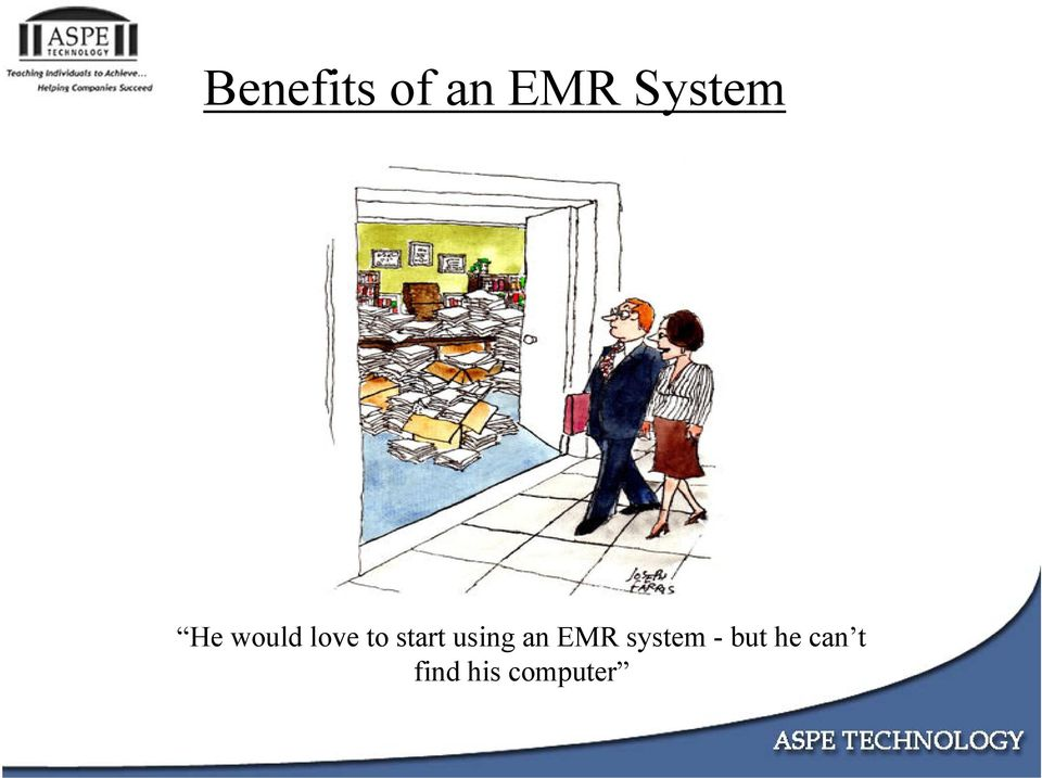 using an EMR system - but
