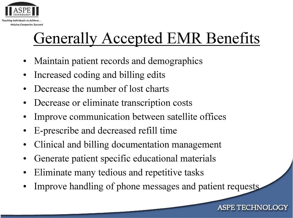 offices E-prescribe and decreased refill time Clinical and billing documentation management Generate patient