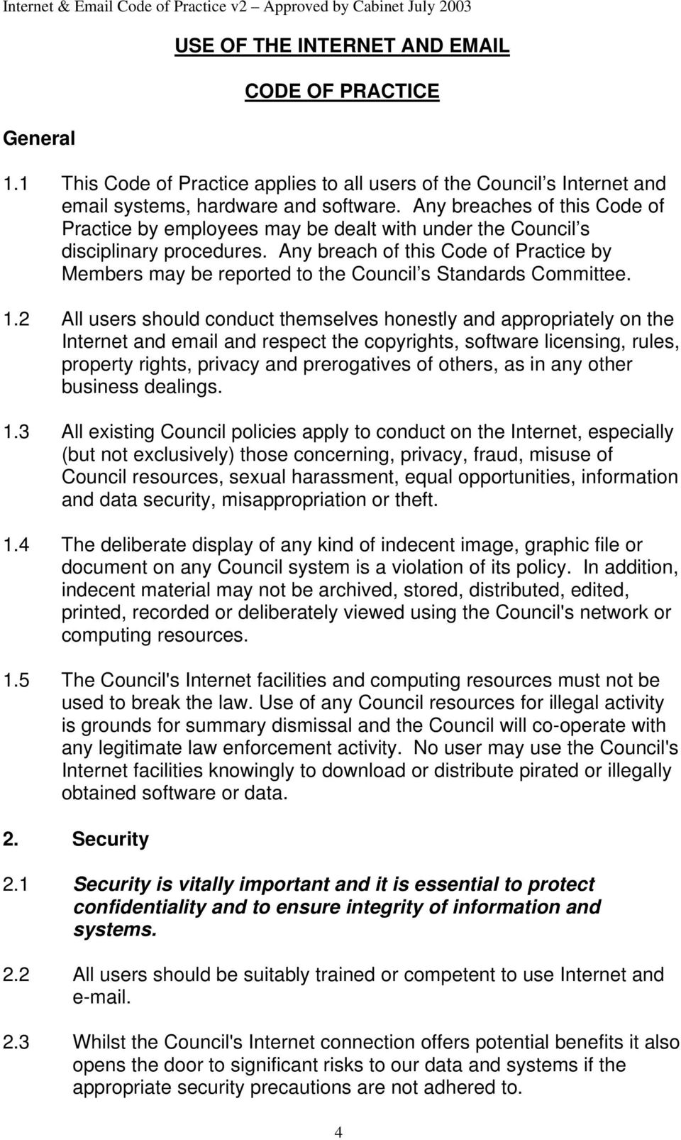 Any breach of this Code of Practice by Members may be reported to the Council s Standards Committee. 1.