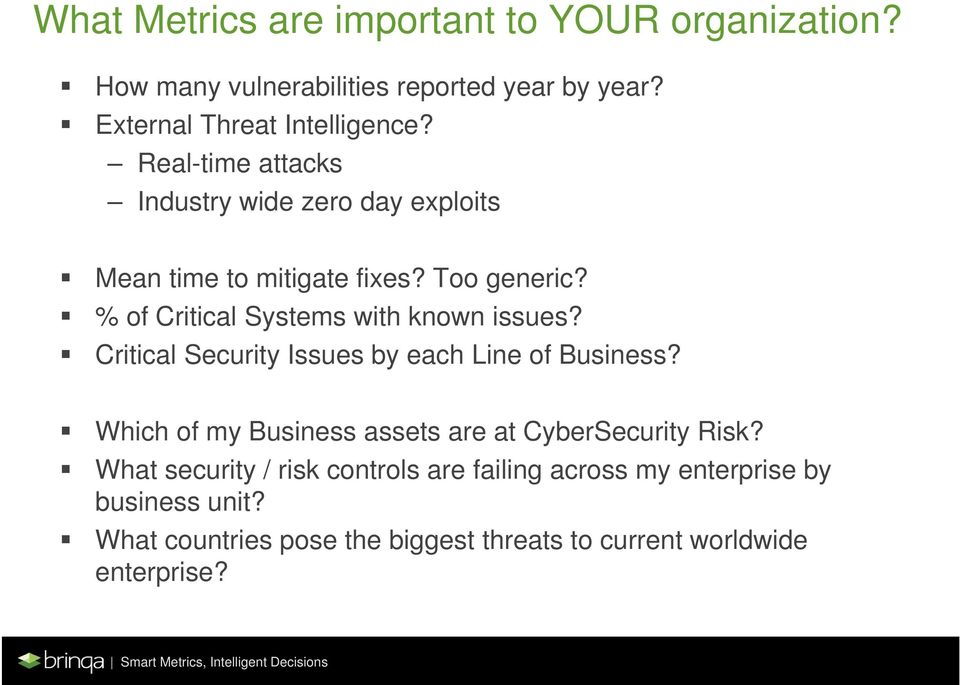 % of Critical Systems with known issues? Critical Security Issues by each Line of Business?