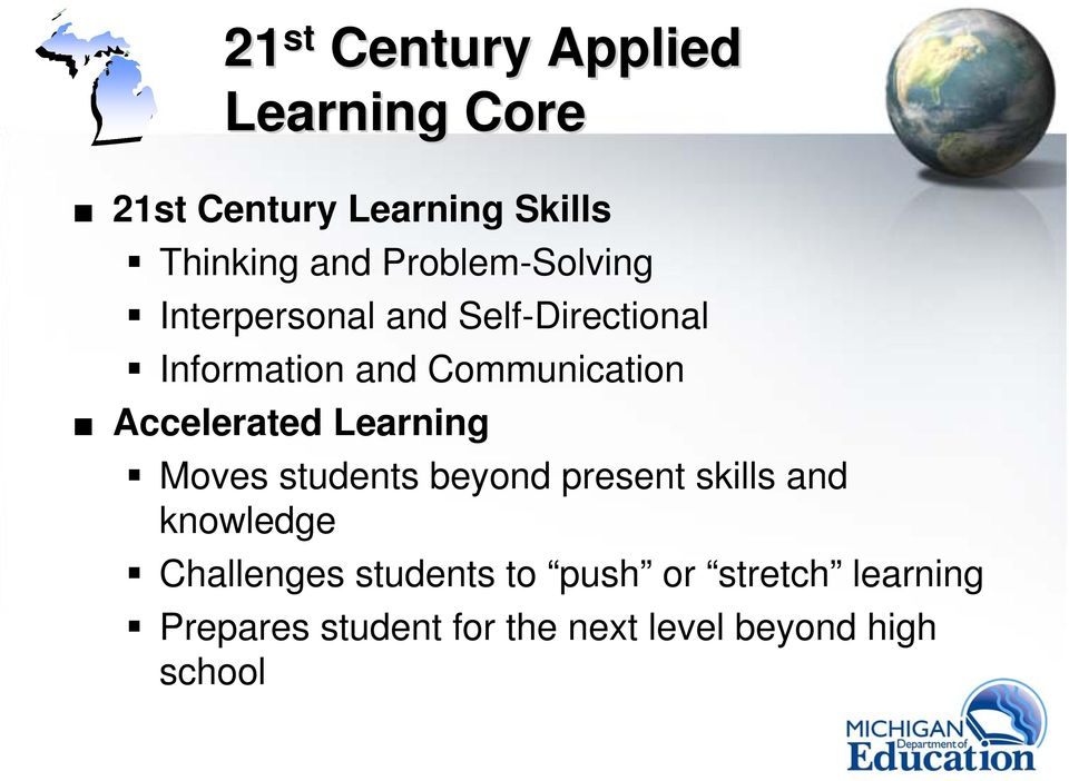 Accelerated Learning Moves students beyond present skills and knowledge Challenges
