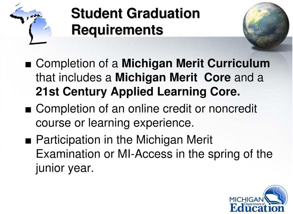 Completion of an online credit or noncredit course or learning experience.