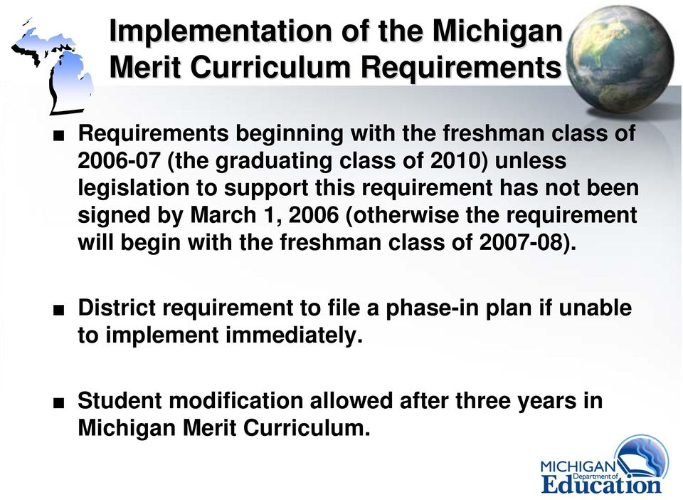 1, 2006 (otherwise the requirement will begin with the freshman class of 2007-08).